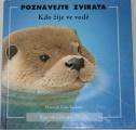 Sackett Hannah Kate - Poznávejte zvířata: Kdo žije ve vodě