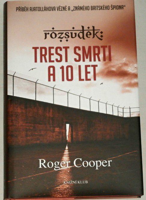 Cooper Roger - Rozsudek: Trest smrti a 10 let