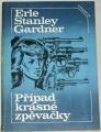 Gardner Erle Stanley - Případ krásné zpěvačky
