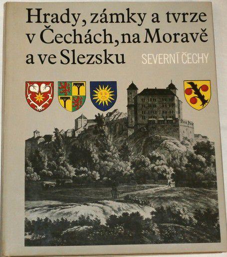 Hrady, zámky a tvrze v Čechách na Moravě a ve Slezsku - Severní Čechy