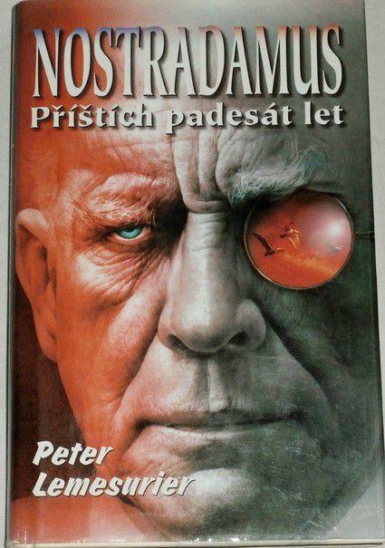 Lemesurier Peter - Nostradamus: Příštích padesát let
