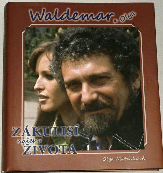 Matušková Olga - Waldemar a Olga: Zákulisí našeho života