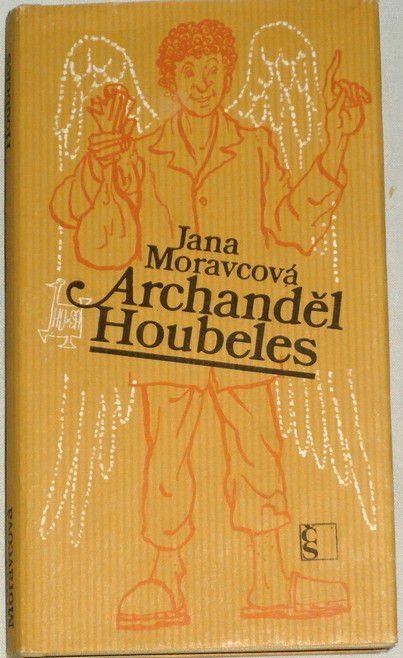 Moravcová Jana - Archanděl Houbeles