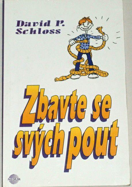 Schloss David P. - Zbavte se svých pout