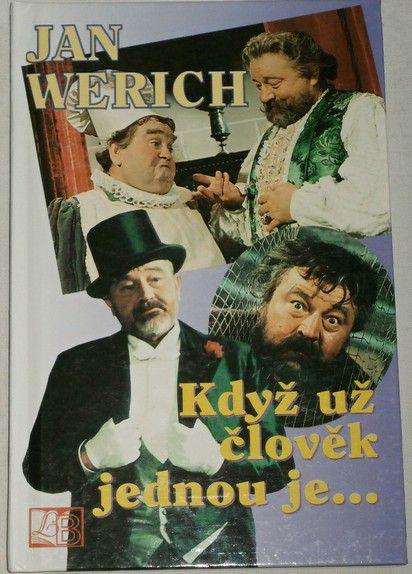 Werich Jan - Když už člověk jednou je ...