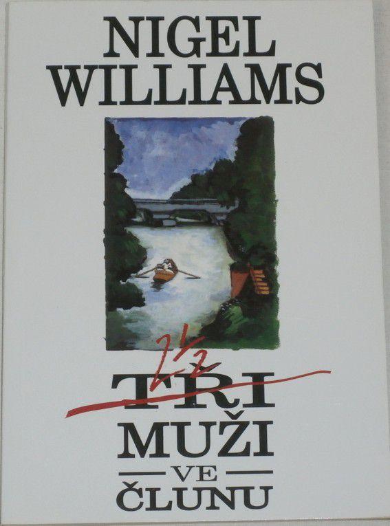 Williams Nigel - Tři muži ve člunu
