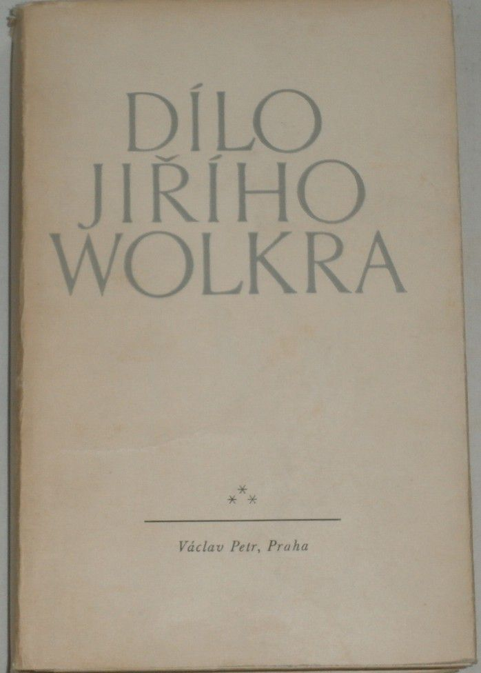 Dílo Jiřího Wolkra - Díl druhý: Verše z pozůstalosti