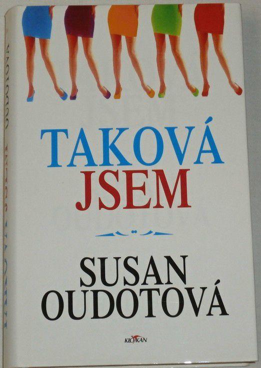 Oudotová Susan - Taková jsem