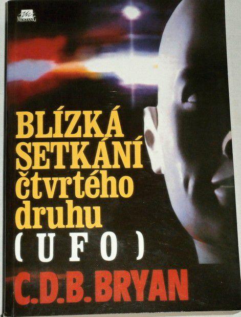 Bryan C. D. B. - Blízká setkání čtvrtého druhu (UFO)