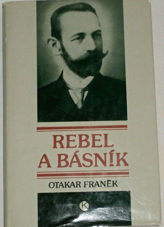 Franěk Otakar - Rebel a básník