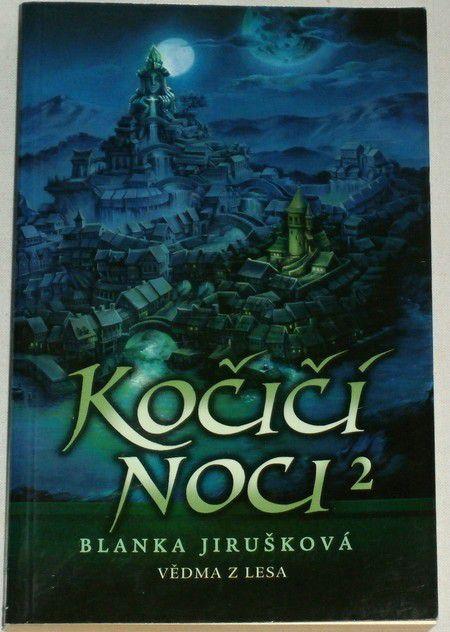 Jirušková Blanka - Kočičí noci 2: Vědma z lesa