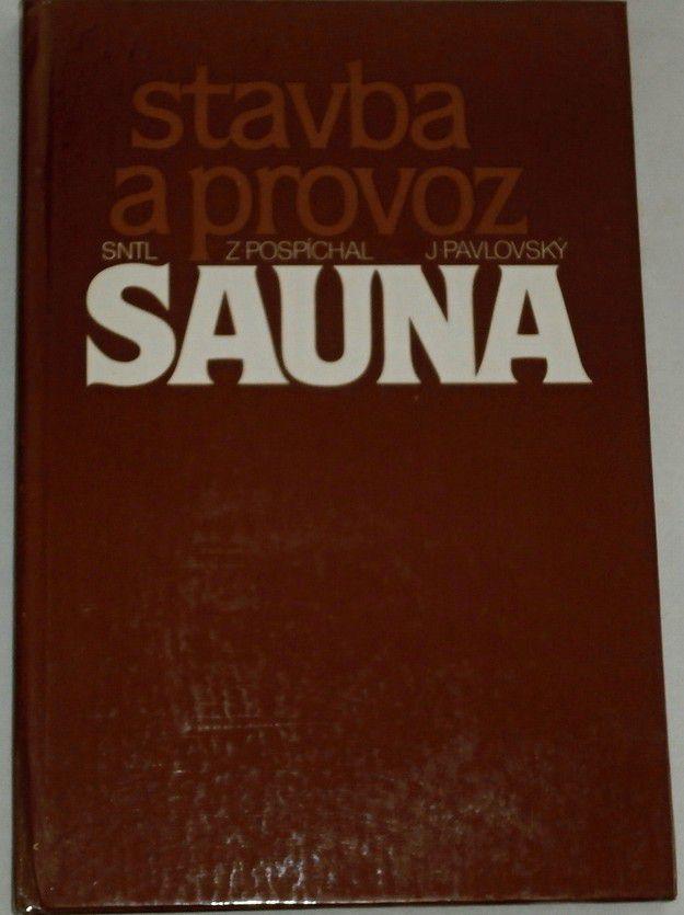 Pospíchal Z., PavlovskýJ.- Sauna: Stavba a provoz