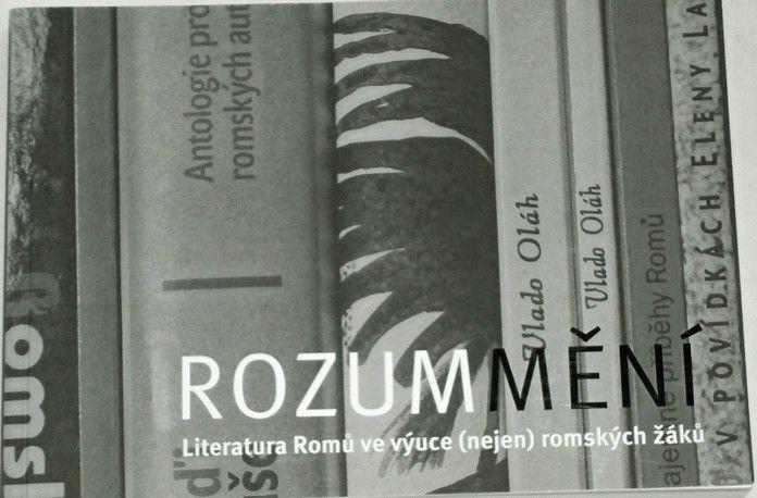 Rozummění - Literatura Romů ve výuce (nejen romských žáků)