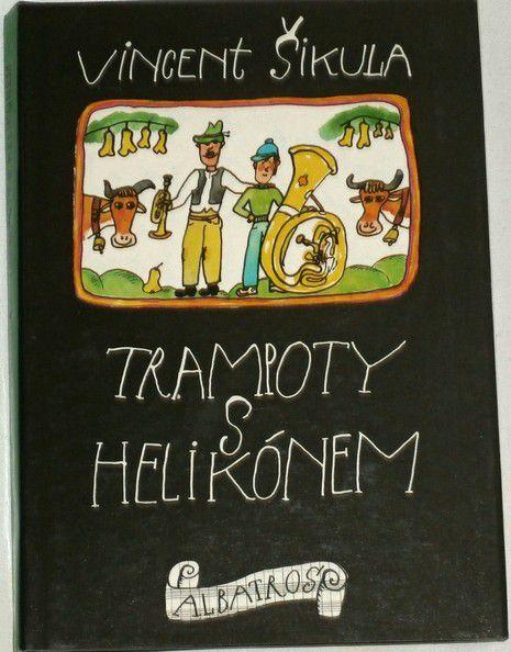 Šikula Vincent - Trampoty s helikónem