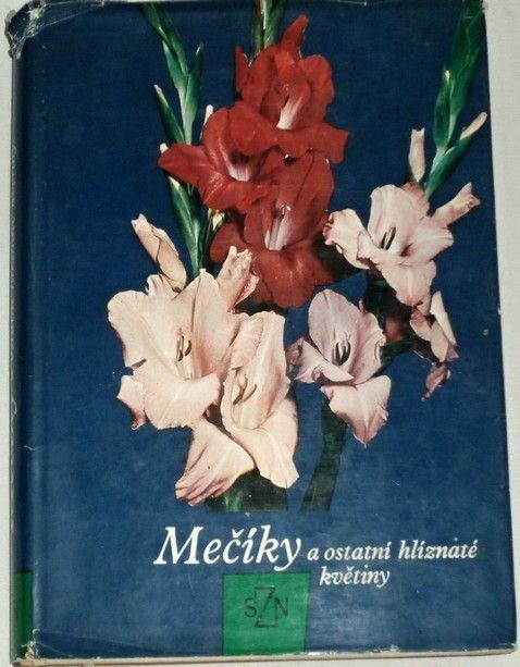 Vaněk Vlastimil - Mečíky a ostatní hlíznaté rostliny