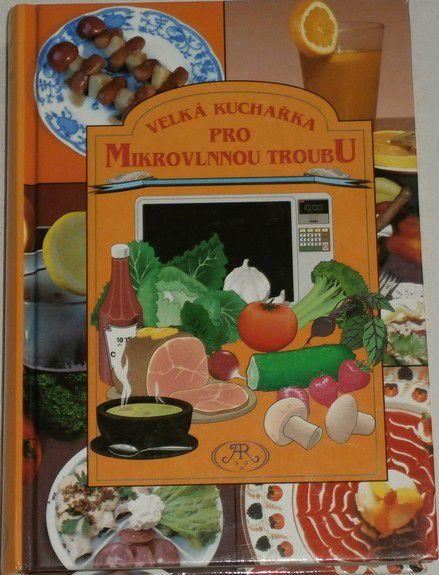 Velká kuchařka pro mikrovlnnou troubu