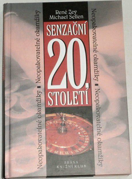 Zey René, Sellen Michael - Senzační 20. století