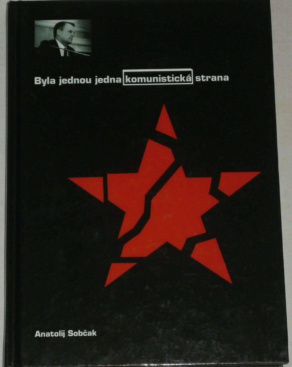 Sobčak Anatolij - Byla jednou jedna komunistická strana