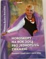 Boháčová Martina Blažena - Horoskopy na rok 2014 pro jednotlivá znamení