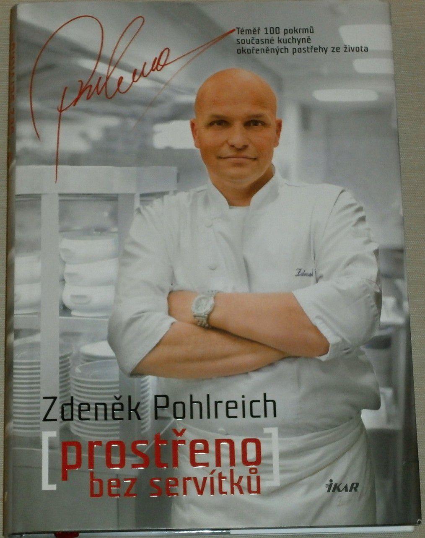 Pohlreich Zdeněk - Prostřeno bez servítků