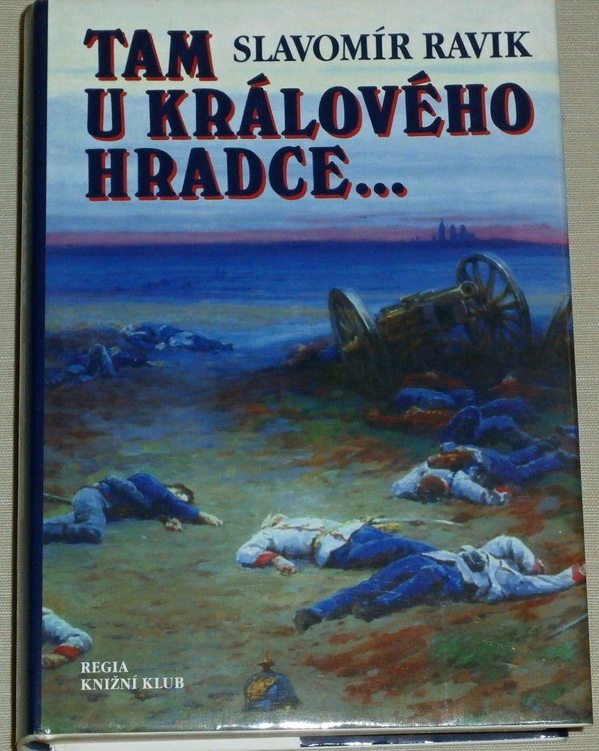 Ravik Slavomír - Tam u Králového Hradce