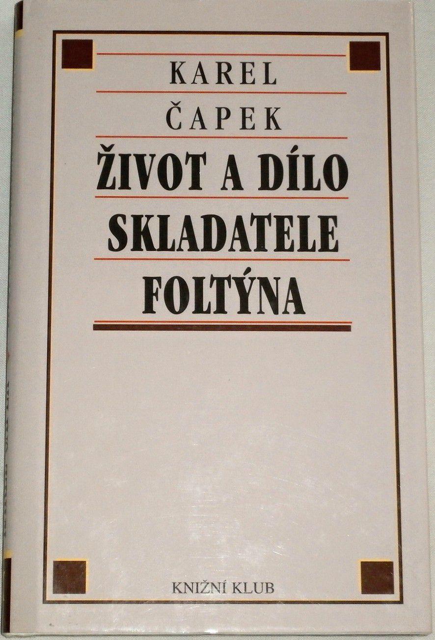 Čapek Karel - Život a dílo skladatele Foltýna