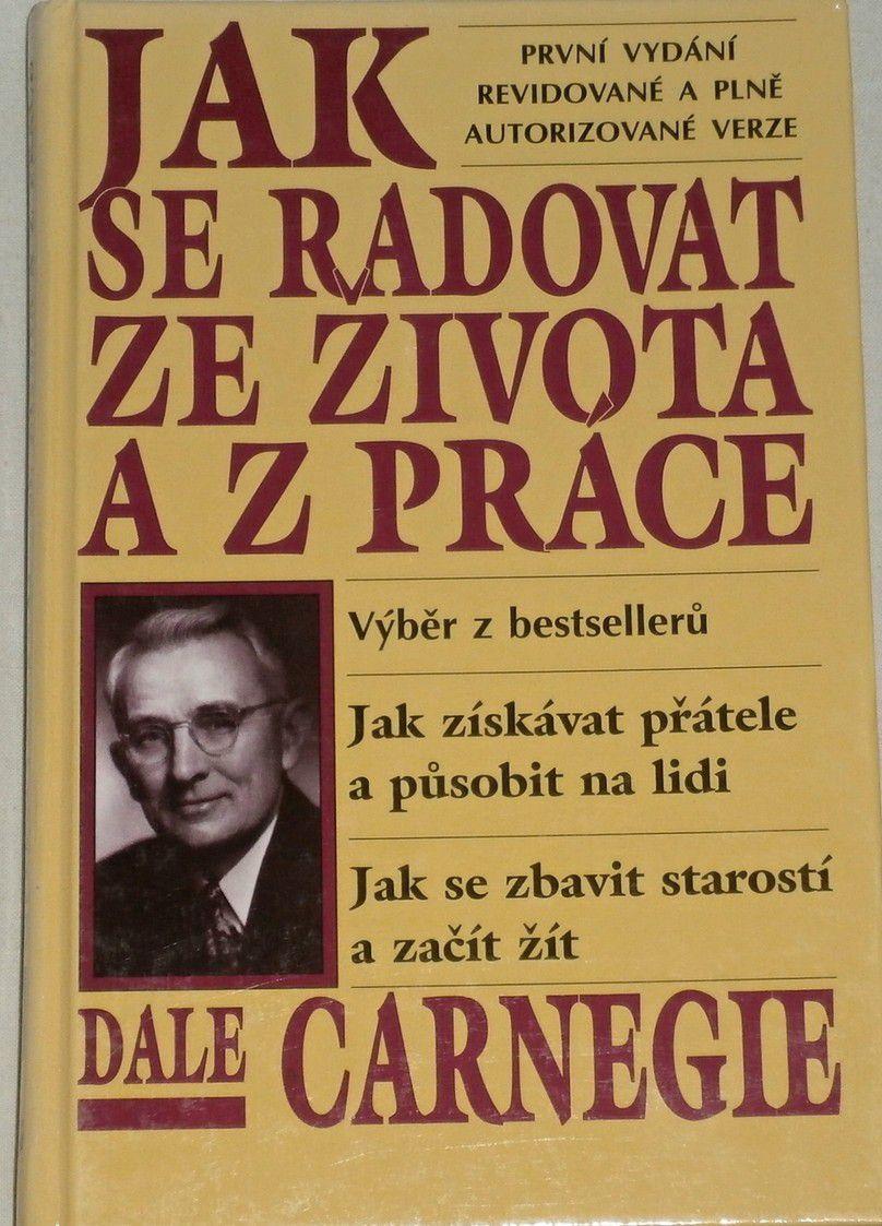 Carnegie Dale - Jak se radovat ze života a z práce