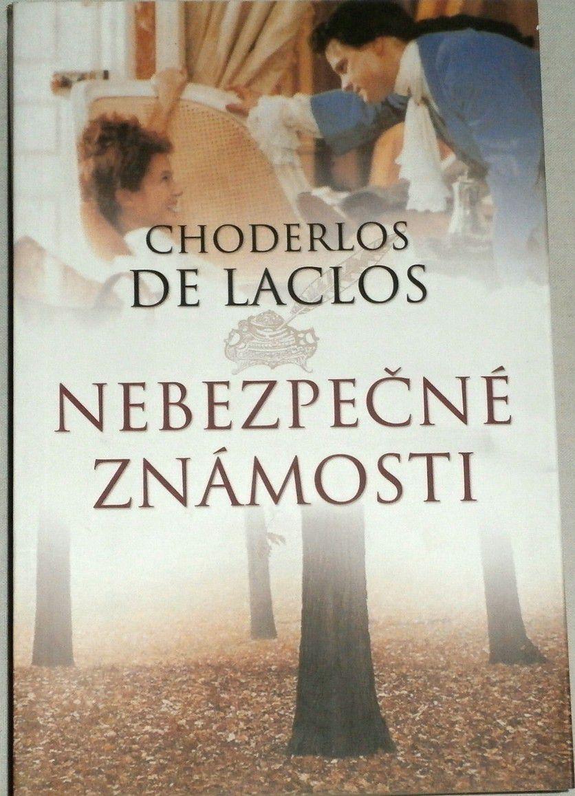 De Laclos Choderlos - Nebezpečné známosti