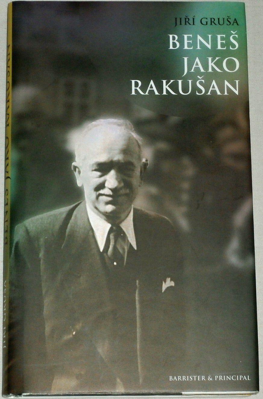 Gruša Jiří - Beneš jako Rakušan