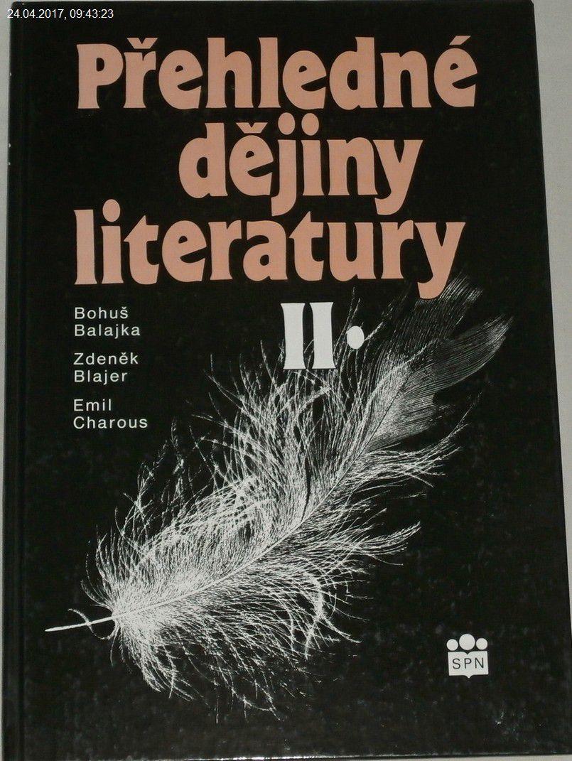 Balajka, Blajer, Charous - Přehledné dějiny literatury II.