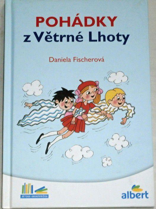 Fischerová Daniela - Pohádky z Větrné Lhoty