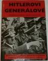 Hitlerovi generálové a jejich bitvy