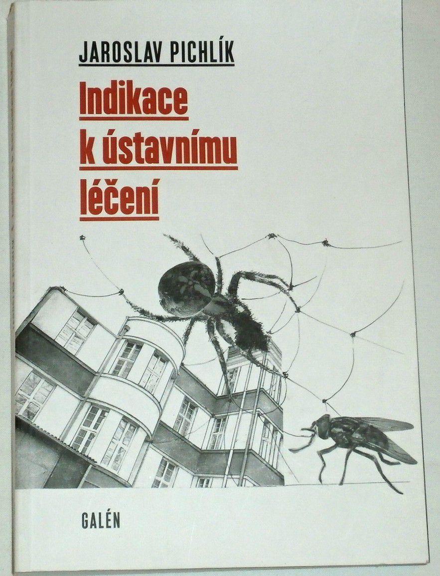 Pichlík Jaroslav - Indikace k ústavnímu léčení