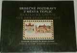 Srdečné pozdravy z města Teplic - album starých pohlednic