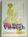 Viewegh Michal - Účastníci zájezdu