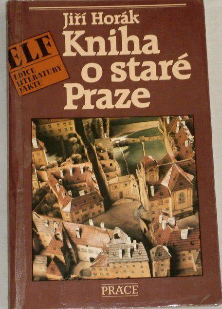 Horák Jiří - Kniha o staré Praze