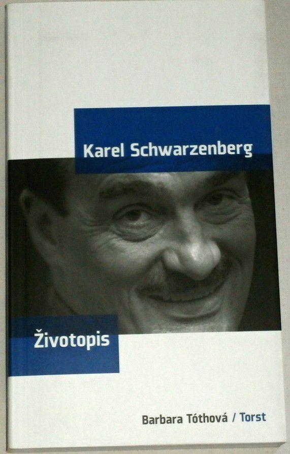 Tóthová Barbara - Karel Schwarzenberg: Životopis